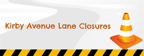 Kirby Avenue Lane Closures